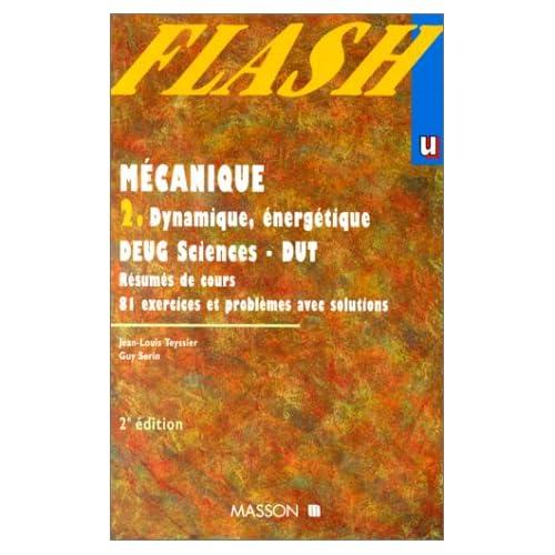 Mécanique 2. : Dynamique, énergétique - DEUG Sciences, DUT - Résumés de cours, 81 exercices et problèmes avec solutions
