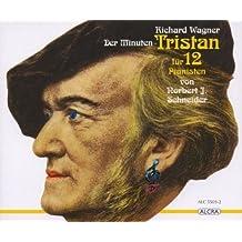 Wagner - der Minuten-Tristan