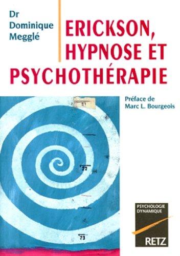 Erickson, hypnose et psychothérapie par Dominique Megglé