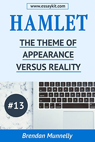 Hamlet Essay Kit #13: The Theme of Appearance Versus Reality ...