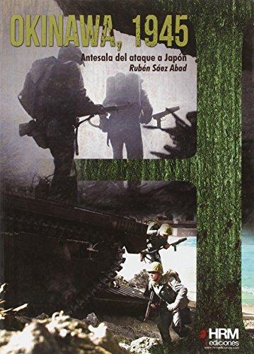 Okinawa, 1945: Antesala del asalto a Japón (H de Historia) por Rubén Sáez Abad