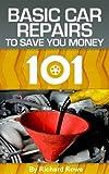 Autos 101: Basic Car Repairs to Save You Money
