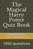 The Magical Harry Potter Quiz Book: 1850 questions