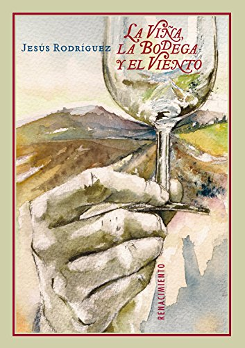 La viña, la bodega y el viento (Otros títulos nº 9) por Jesús Rodríguez