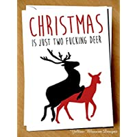 Christmas Is Just Two Fucking Deer Alternative Funny Hilarious Christmas Xmas Card Secret Santa Gift Offensive Rude Awkward Joke Adult Friend Family Comical Cheeky Blunt