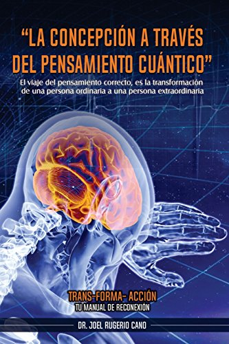 La concepción a través del pensamiento cuántico: Trans-Forma-Acción: Volume 2 por Dr.Joel Rugerio Cano