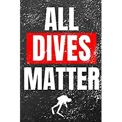 All Dives Matter: Scuba Log Book Diving Notebook for Beginners and Experienced Divers - Journal for Training, Certification, Leisure
