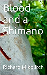 Blood and a Shimano (English Edition)