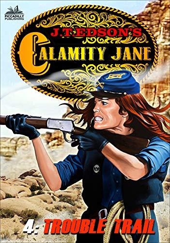 Calamity Jane 4: Trouble Trail (A Calamity Jane Western)