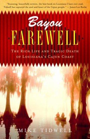 Bayou Farewell: The Rich Life and Tragic Death of Louisiana's Cajun Coast (Vintage Departures) (English Edition)