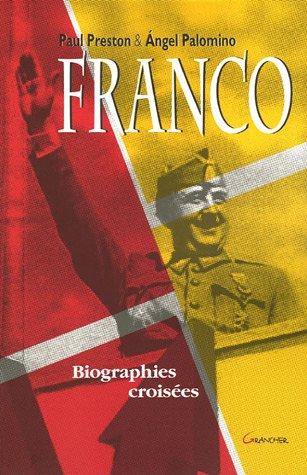 Francisco Franco : Biographies croisées par Paul Preston