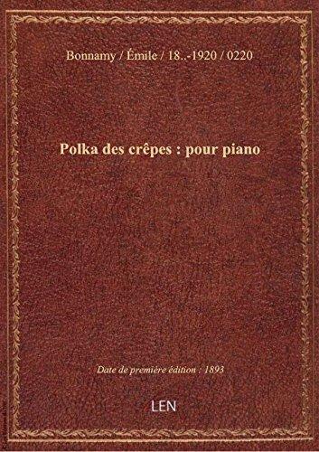 Polka des crêpes : pour piano / Emile Bonnamy ; [ill. par] Faria