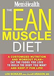 The Lean Muscle Diet: A Customized Nutrition and Workout Plan--Eat the Foods You Love to Build the Body You Want and Keep It for Life! by Lou Schuler (2014-12-23)