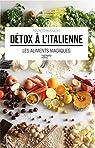 Détox à l'italienne: Les aliments magiques par Bianchi