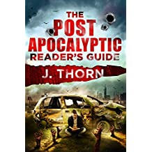 The Post-Apocalyptic Reader's Guide: The Ultimate Stockpile of Post-Apocalyptic and Dystopian Books, Movies, Television, Games & More (English Edition)