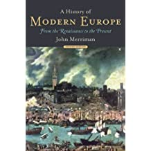 A History of Modern Europe: From the Renaissance to the Present v. 1