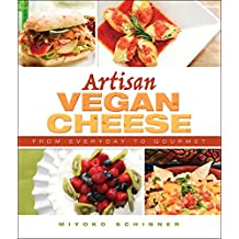Artisan Vegan Cheese: From  Everyday to Gourmet