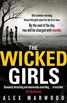 The Wicked Girls by [Marwood, Alex]