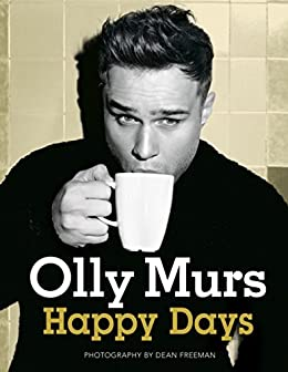 Happy Days: Official illustrated autobiography by [Murs, Olly]