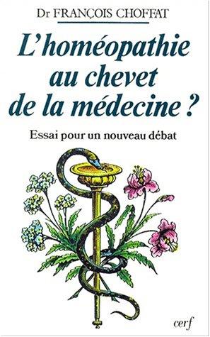 L'homéopathie au chevet de la médecine ? Essai pour un nouveau débat, 2ème édition