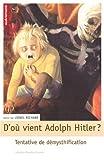 D'où vient Adolf Hitler ? : Tentative de démythification