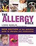 The Allergy Bible: Understanding, Diagnosing, Treating Allergies and Intolerances
