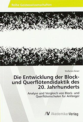 Die Entwicklung der Block- und Querflötendidaktik des 20. Jahrhunderts: Analyse und Vergleich von Block- und Querflötenschulen für Anfänger