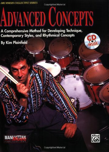 Advanced Concepts: A Comprehensive Method for Developing Technique, Contemporary Styles and Rhythmical Concepts, Book, CD, & Charts [With 90-Minute CD (Manhattan Music Publications)
