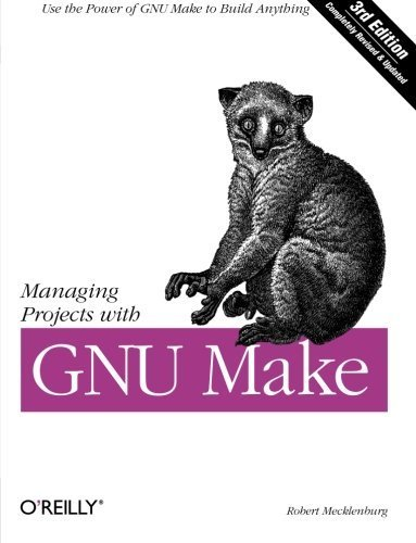 Managing Projects with GNU Make: The Power of GNU Make for Building Anything (Nutshell Handbooks) by Robert Mecklenburg (2004) Paperback