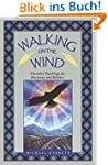 Walking on the Wind: Cherokee Teachin...