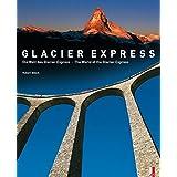 Die Welt des Glacier Express / The World of the Glacier Express