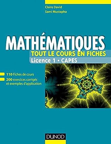 Mathématiques - Tout le cours en fiches - Licence 1 - Capes: 110 fiches de cours, 200 exercices et exemples