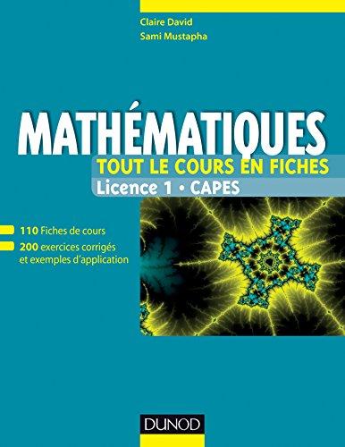 Mathématiques - Tout le cours en fiches - Licence 1 - Capes: 110 fiches de cours, 200 exercices et exemples d'application
