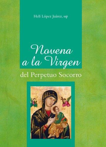 Novena a la Virgen del Perpetuo Socorro por Helí López Juárez