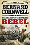 Rebel (The Starbuck Chronicles Book 1)