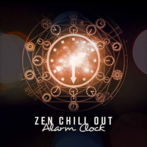 Zen Chill Out Alarm Clock: Morning Wake Up with Smile (Alarm-zen)