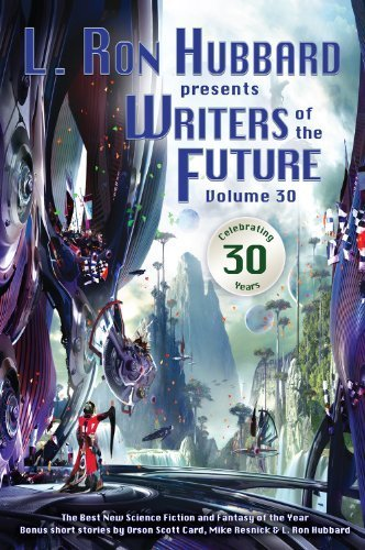 Writers of the Future Volume 30: The Best New Science Fiction and Fantasy of the Year (L. Ron Hubbard Presents Writers of the Future) by Timothy Jordan, C. Stuart Hardwick, Oleg Kazantsev, Megan E. (2014) Paperback