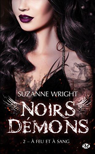 Noirs démons, T2 : A feu et à sang