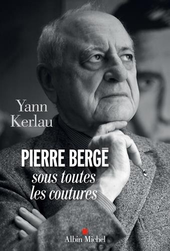 Pierre Bergé sous toutes les coutures par Yann Kerlau