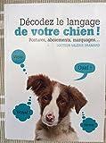 Telecharger Livres Decodez le langage de votre chien Postures aboiements marquages Rustica (PDF,EPUB,MOBI) gratuits en Francaise