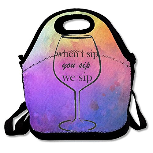 When I Sip You Sip We Sip Funny Wine Drink Lunch Bag Tote Handbag Lunchbox Food Container Tote Cooler Warm Pouch For School Work Office