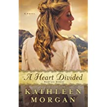 A Heart Divided: A Novel (Heart of the Rockies) by Kathleen Morgan (2011-05-01)