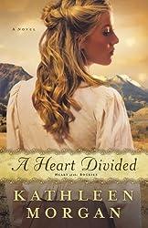 A Heart Divided: A Novel (Heart of the Rockies) by Kathleen Morgan (2011-05-01)