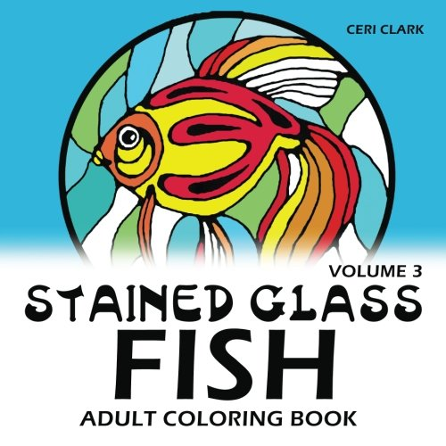 Stained Glass Fish (Stained Glass Fish Adult Coloring Book (Fish adult coloring books))