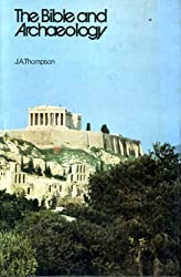Bible and Archaeology by J. A. Thompson (1973-09-10)