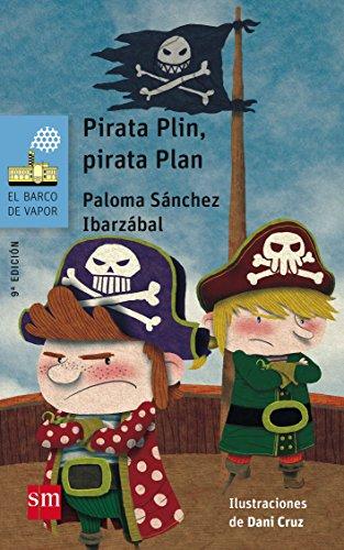 Pirata Plin, pirata Plan (Barco de Vapor Azul) por Paloma Sánchez Ibarzábal