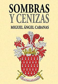 Sombras y Cenizas: Una novela de acción y aventuras, una