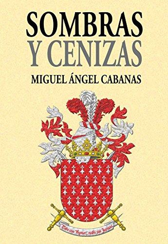 Sombras y Cenizas: Una novela de acción y aventuras, una historia de amor ambientada en el sur de la Europa medieval