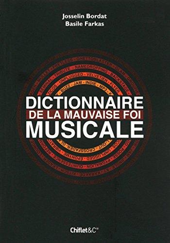 DICTIONNAIRE DE LA MAUVAISE FOI MUSICALE