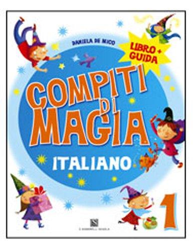 Compiti di magia. Italiano. Per la Scuola elementare: 1